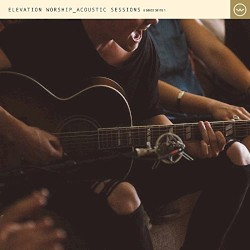 Elevation Worship - O Come To The Altar_Acoustic