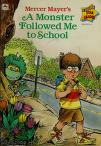 Cover of: Mercer Mayer's A monster followed me to school by Mercer Mayer