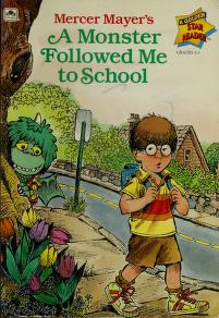 Cover of: Mercer Mayer's A monster followed me to school. | Mercer Mayer